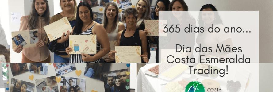 365 dias do ano… Dia das Mães Costa Esmeralda Trading!