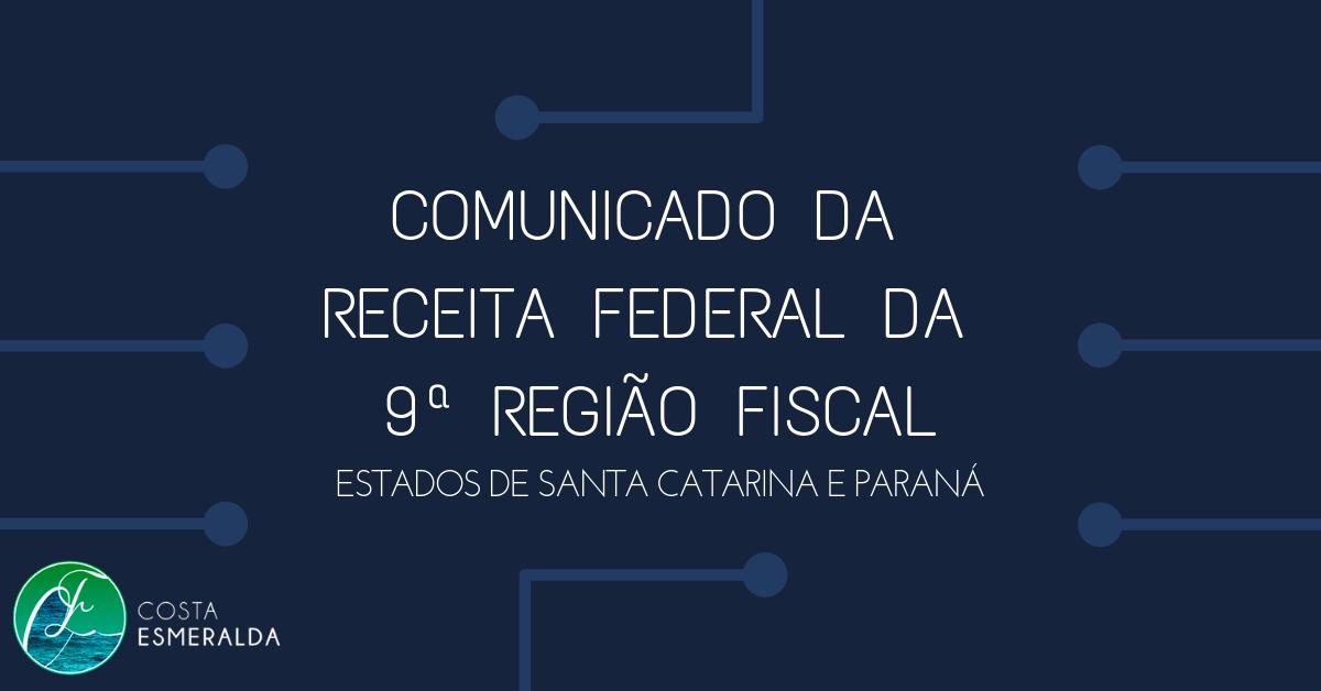 Comunicado da Receita Federal da 9ª Região Fiscal (estados do Paraná e Santa Catarina)