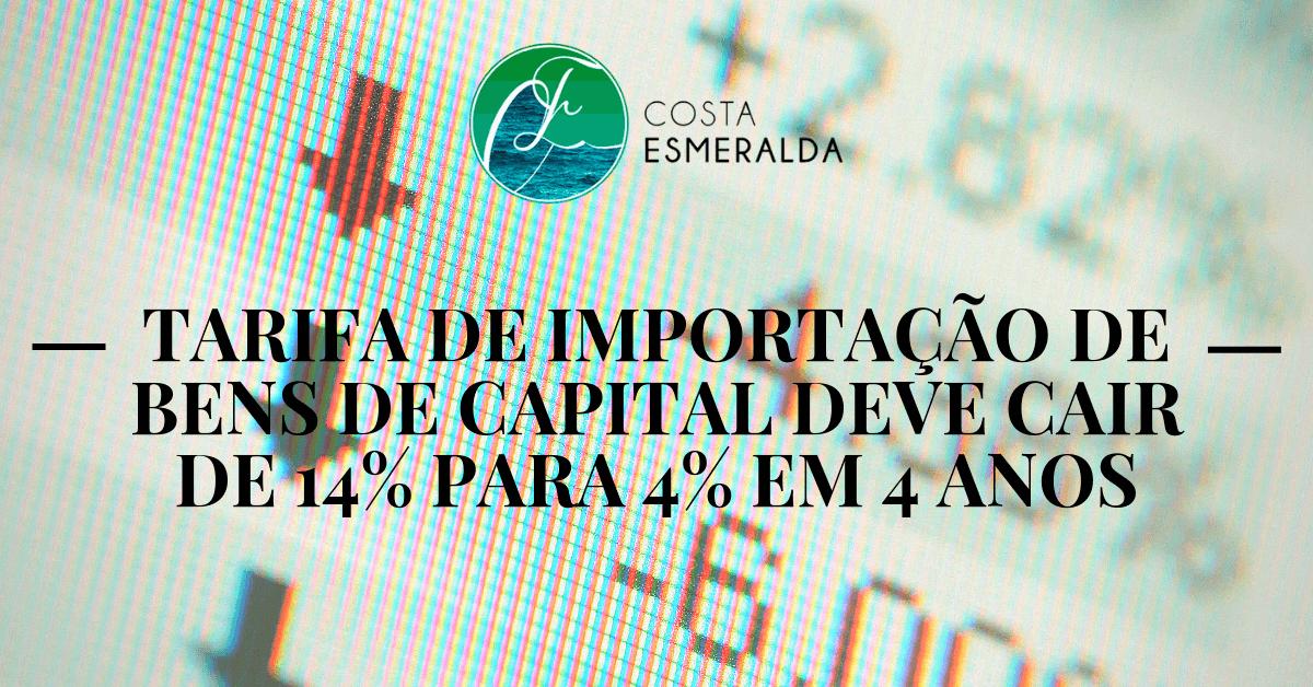 Tarifa de importação de bens de capital deve cair de 14% para 4% em 4 anos